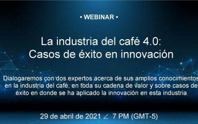 Sexto Webinar La Industria del Café 4.0