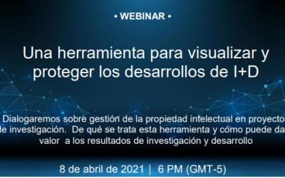 Quinto Webinar: Una herramienta para visualizar y proteger los derechos de I+D