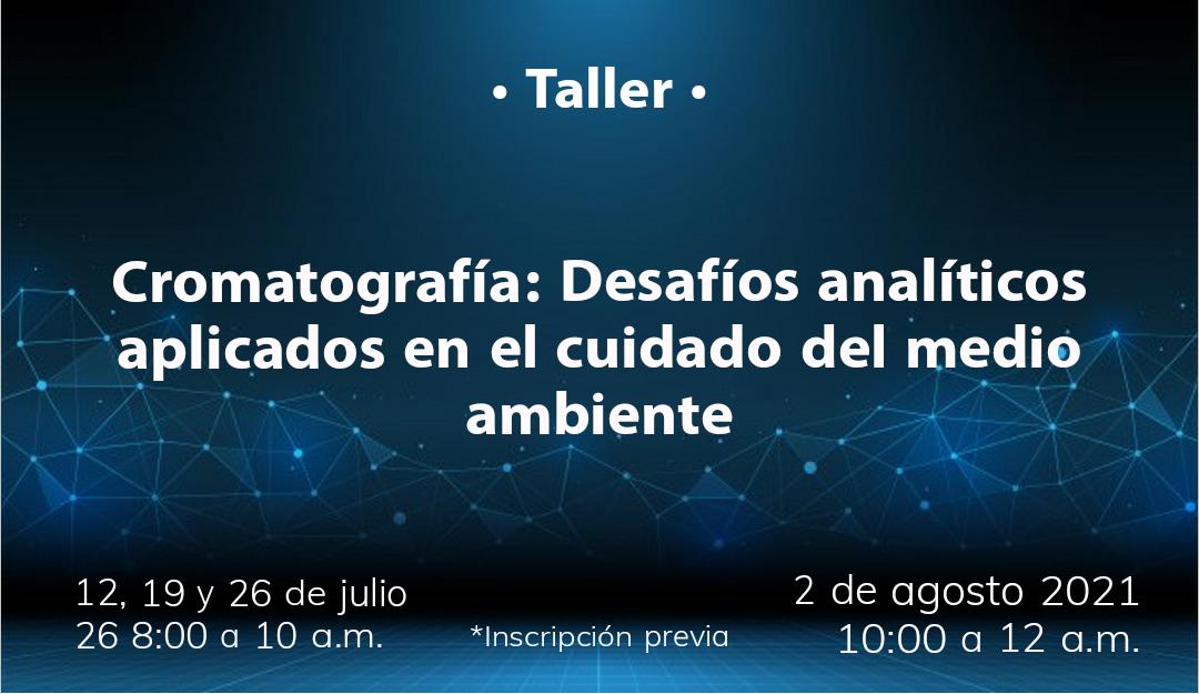 Taller gratuito | Cromatografía: Desafíos analíticos aplicados en el cuidado del medio ambiente